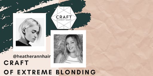 CRAFT OF EXTREME BLONDING