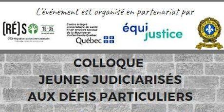 Colloque jeunes judiciarisés aux défis particuliers billets