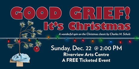 GOOD GRIEF!  It's Christmas. tickets