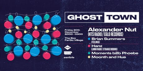 Ghost Town presents: Alexander Nut (NTS Radio / Eglo Records) tickets