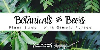 Botanicals & Beers | Plant Swap
