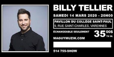 Billy Tellier, nouveau spectacle, 14 mars 2020. Offre 2 de 2. billets