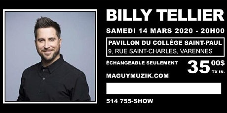 Billy Tellier, nouveau spectacle, 14 mars 2020. Offre 2 de 2. tickets