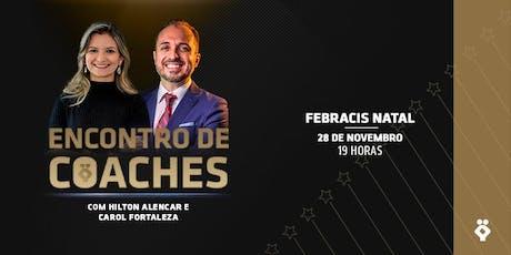 [NATAL/RN] Encontro de Coaches com Carol Fortaleza e Hilton Alencar bilhetes