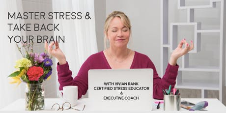Master Stress and Take Back Your Brain! tickets