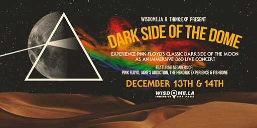 Dark Side of the Dome—Immersive 360 Concert ft. Music of Pink Floyd (12/13)