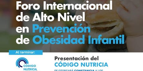 FORO INTERNACIONAL DE ALTO NIVEL EN PREVENCIÓN DE OBESIDAD INFANTIL tickets