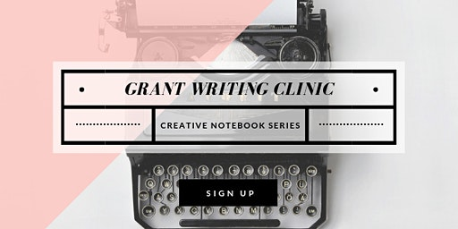 Grant Writing Clinic Part I - CREATIVE NOTEBOOK 2020