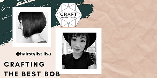 CRAFTING THE BEST BOB