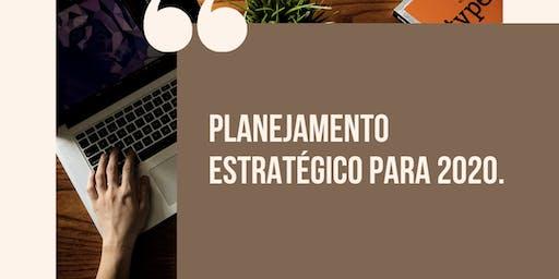 PLANEJAMENTO ESTRATÉGICO PARA 2020