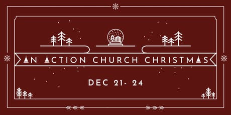 An Action Church Christmas tickets