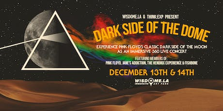 Dark Side of the Dome—Immersive 360 Concert ft. Music of Pink Floyd (12/14) tickets