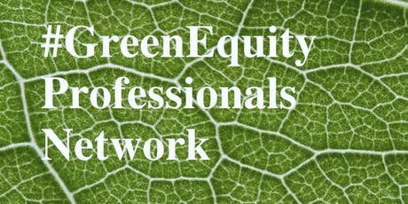 #GreenEquity Professionals Networking Night tickets