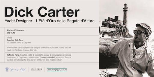 Parlando di Dick Carter con il curatore della sua autobiografia