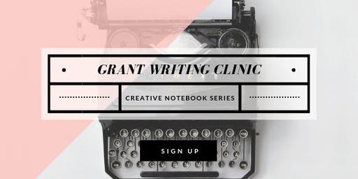 Grant Writing Clinic Part II - CREATIVE NOTEBOOK 2020