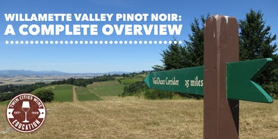 Willamette Valley Pinot Noirs: A Complete Overview