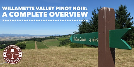 Willamette Valley Pinot Noirs: A Complete Overview tickets