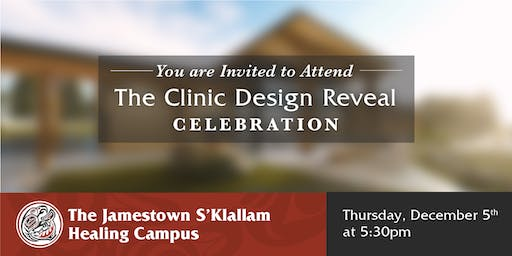 The Jamestown S'Klallam Healing Campus Clinic Design Reveal Celebration
