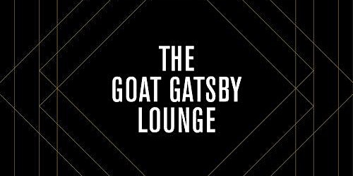 The Goat Gastby Pop Up Speakeasy Lounge