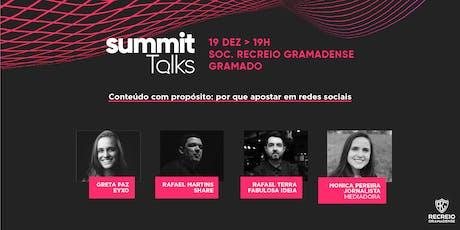 Summit Talks // Conteúdo com propósito: por que apostar em redes sociais ingressos