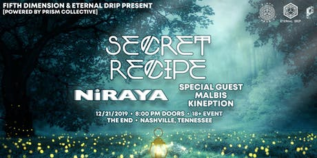 Secret Recipe, NiRAYA, Special Guest, Malbis, and Kineption @ The End tickets