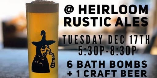 Heirloom Rustic Ales Bath Bomb Workshop