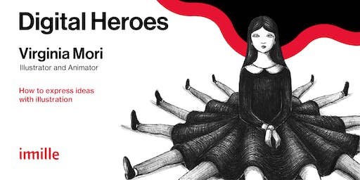 Digital Heroes: Virginia Mori_How to express ideas with illustration