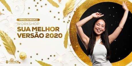 [BRASÍLIA/DF]- WORKSHOP SUA MELHOR VERSÃO 2020 - 11/12/2019 ingressos