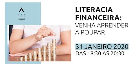 Literacia Financeira: Venha aprender a poupar bilhetes