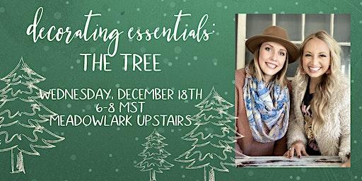 Decorating Essentials: The Tree