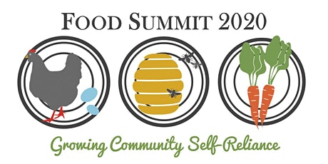 Food Summit 2020: Growing Community Self-Reliance tickets