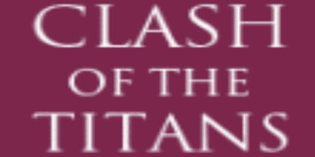 9th Annual Clash of the Titans Event tickets