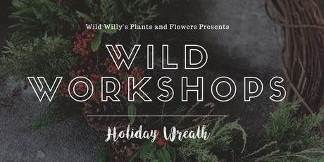 WILD Workshop: Holiday Wreath (Round 2!) tickets