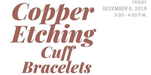Copper Etching  Workshop - Cuff Bracelets