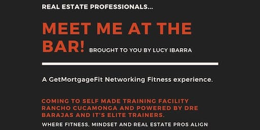 """Meet me at the """"Bar"""" A GetMortgage Fit Networking Fitness Bootcamp"""