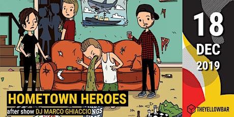 Hometown Heroes - The Yellow Bar biglietti