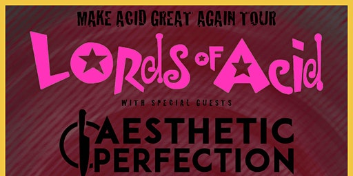 LORDS OF ACID @ The Orpheum