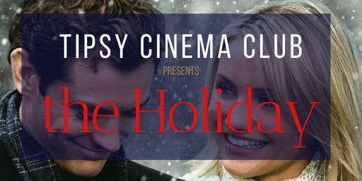 Tipsy Cinema Club: Festive Edition - The Holiday