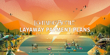 Lightning in a Bottle 2020 - Layaway Payment Plan tickets