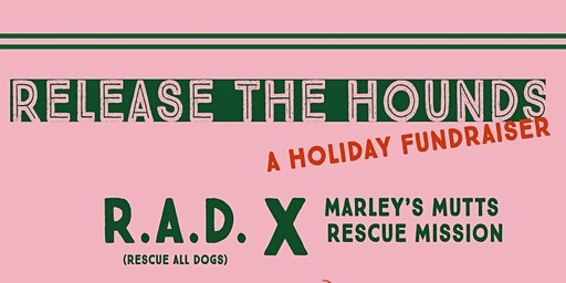 RELEASE THE HOUNDS - A Holiday Fundraiser