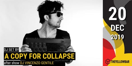 A Copy for Collapse - The Yellow Bar tickets