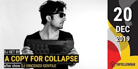 A Copy for Collapse - The Yellow Bar biglietti