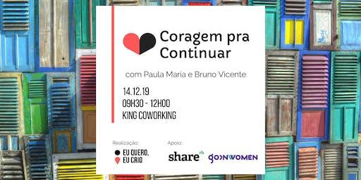 CORAGEM PRA CONTINUAR | Eu Quero, Eu Crio | 14.12.2019