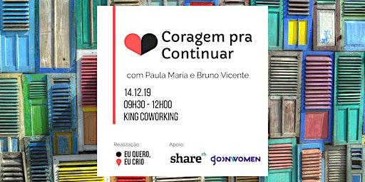 CORAGEM PRA CONTINUAR   Eu Quero, Eu Crio   14.12.2019