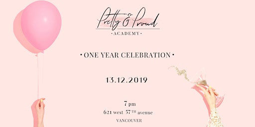 Pretty & Proud 1st Anniversary Celebration