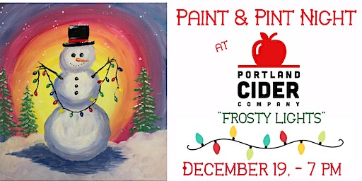 Paint & Pint 'Frosty Lights' at Portland Cider Co Dec 19