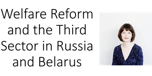 Welfare Reform and the Third Sector in Russia and Belarus