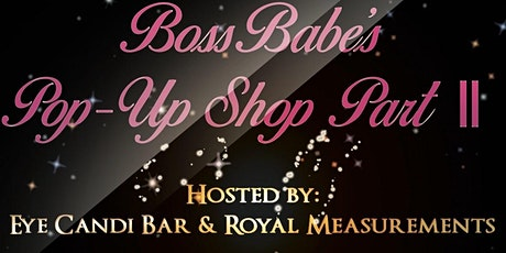 Bo$$ Babe's Pop Up Shop Part II tickets
