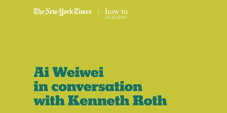 How to Understand Our Times | with Ai Weiwei, Kenneth Roth, Helene Cooper tickets