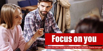 Focus on you! Lass uns dein Online-Marketing auf d